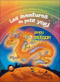 Les Aventures Du Petit Yogi T.3 : Janou Et Le Dragon D'eau