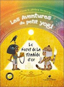 Les Aventures Du Petit Yogi T.4 : Le Secret De La Pyramide D'or
