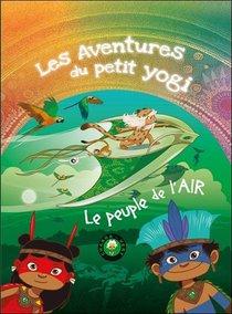Les Aventures Du Petit Yogi T.5 : Le Peuple De L'air