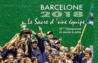 Barcelone 2018, Le Sacre D'un Equipe ; 18eme Championnat Du Monde De Pelote