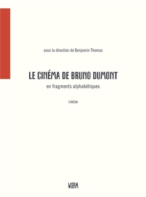 Le Cinema De Bruno Dumont En Fragments Alphabetiques