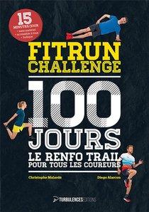 Fitrun Challenge 100 Jours : Le Renfo Trail Pour Tous Les Coureurs