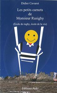 Les Petits Carnets De Monsieur Rusigby - Ecole De Rugby, Ecole De La Vie