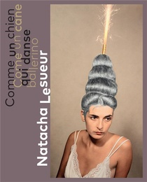 Natacha Lesueur : Comme Un Chien Qui Danse/come Un Cane Ballerino