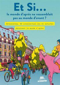 Et Si... Le Monde D'apres Ne Ressemblait Pas Au Monde D'avant ?