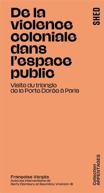 De La Violence Coloniale Dans L'espace Public : Visite Du Triangle De La Porte Doree A Paris
