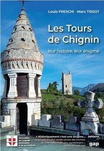 Les Tours De Chignin : Leur Histoire, Leur Enigme