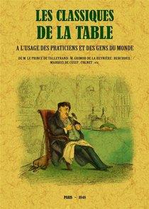 Les Classiques De La Table ; A L'usage Des Praticiens Et Des Gens Du Monde