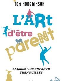 L'art D'etre Parent... Laissez Vos Enfants Tranquilles