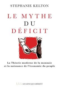 Le Mythe Du Deficit ; La Theorie Moderne De La Monnaie Et La Naissance De L'economie Du Peuple