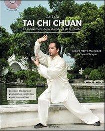 L'art Du Tai Chi Chuan ; Le Mouvement De La Serenite Et De La Vitalite