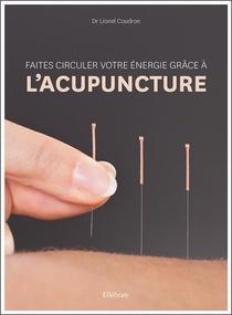 Faites Circuler Votre Energie Grace A L'acupuncture