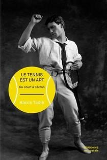 Les Arts Du Tennis ; Du Court A L'ecran