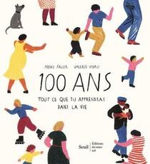 100 Ans ; Tout Ce Que Tu Apprendras Dans La Vie