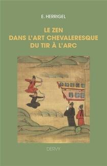 Le Zen Dans L'art Chevaleresque Du Tir A L'arc