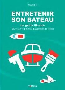 Entretenir Son Bateau ; Le Guide Illustre, Oeuvres Vives & Mortes ; Equipements De Confort