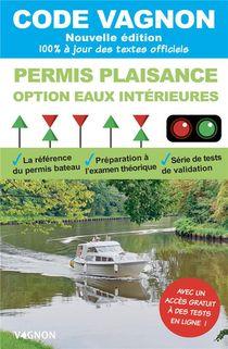 Code Vagnon ; Permis Plaisance, Option Eaux Interieures, Objectif 100% Reussite (edition 2021)