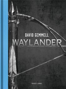 Le Cycle De Drenai ; Waylander ; Integrale T.1 A T.3