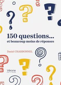 150 Questions... Et Beaucoup Moins De Reponses