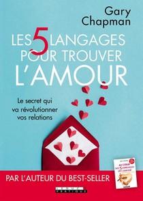 Les 5 Langages Pour Trouver L'amour ; Le Secret Qui Va Revolutionner Vos Relations