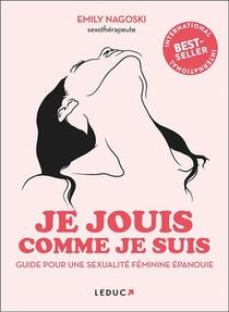 Je Jouis Comme Je Suis : Guide Du Plaisir Feminin
