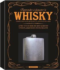 Apprendre A Deguster Le Whisky ; L'essentiel Pour Devenir Un Amateur Eclaire ; Avec Un Guide De 128 Pages Et Une Flasque En Inox Grave