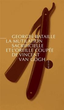 La Mutilation Sacrificielle Et L'oreille Coupee De Vincent Van Gogh