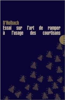 Essai Sur L'art De Ramper A L'usage Des Courtisans