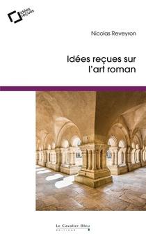 Idees Recues Sur L'art Roman