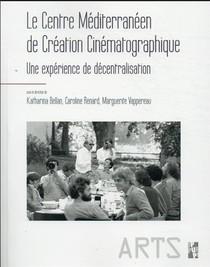 Le Centre Mediterraneen De Creation Cinematographique : Une Experience De La Decentralisation