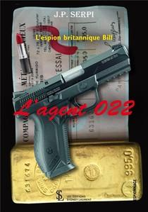 L'agent 022 ; L'espion Britannique Bill