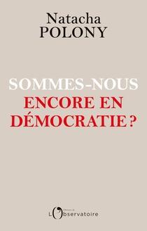 Sommes-nous Encore En Democratie ?