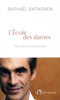 L'ecole Des Dames : Parodie En Trois Actes
