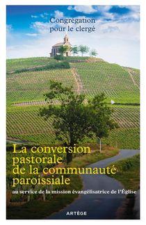 La Conversion Pastorale De La Communaute Paroissiale ; Au Service De La Mission Evangelisatrice De L'eglise