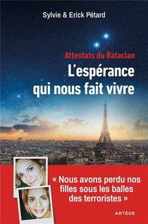 """Attentats Du Bataclan : L'esperance Qui Nous Fait Vivre ; """"nous Avons Perdu Nos Filles Sous Les Balles Des Terroristes"""""""