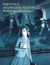 Madeleine, Resistante T.1 ; La Rose Degoupillee