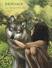 Le Loup M'a Dit T.1