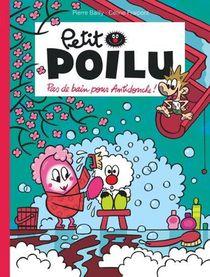 Petit Poilu T.25 ; Pas De Bain Pour Antidouche !
