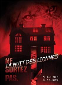 La Nuit Des Lionnes : Ne Sortez Pas
