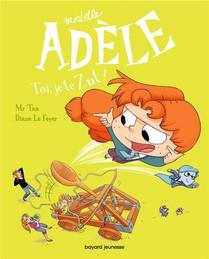 Mortelle Adele T.18 ; Toi, Je Te Zut !
