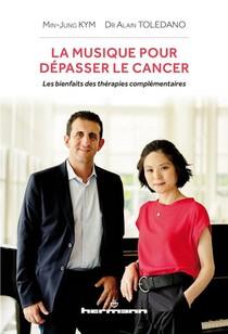 La Musique Pour Depasser Le Cancer : Les Bienfaits Des Therapies Complementaires
