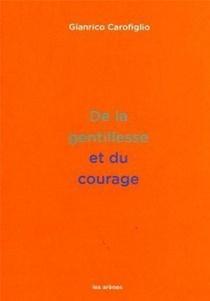De La Gentillesse Et Du Courage
