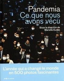 Pandemia : Ce Que Nous Avons Vecu