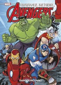 Marvel Action - Avengers ; Danger Inconnu
