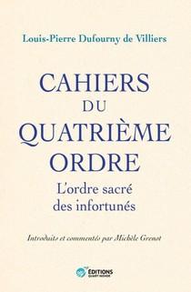 Cahiers Du Quatrieme Ordre : L'ordre Sacre Des Infortunes