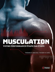 Musculation ; Votre Performance Etape Par Etape