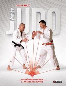 Judo, Entrainement Cognitif Et Analyse De L'activite T.1