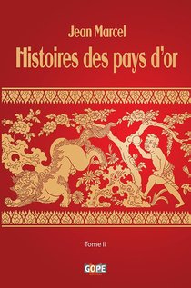 Histoires Des Pays D'or T.ii