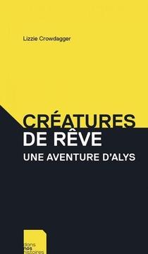 Creatures De Reve : Une Aventure D'alys