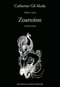 Zoartoiste ; Et Autres Textes